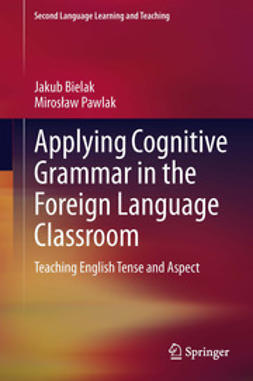 Bielak, Jakub - Applying Cognitive Grammar in the Foreign Language Classroom, ebook