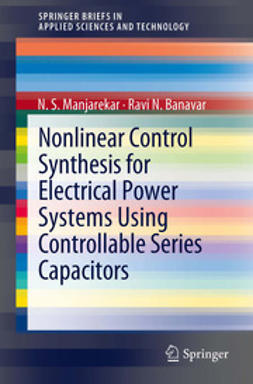 Manjarekar, N S - Nonlinear Control Synthesis for Electrical Power Systems Using Controllable Series Capacitors, e-bok