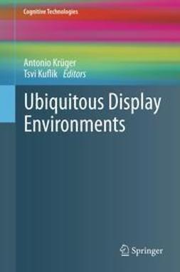 Krüger, Antonio - Ubiquitous Display Environments, ebook