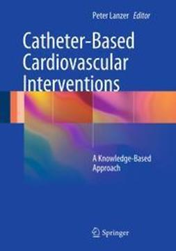 Lanzer, Peter - Catheter-Based Cardiovascular Interventions, e-kirja