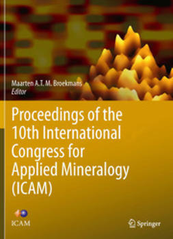 Broekmans, Maarten A.T.M. - Proceedings of the 10th International Congress for Applied Mineralogy (ICAM), e-kirja