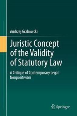 Grabowski, Andrzej - Juristic Concept of the Validity of Statutory Law, ebook