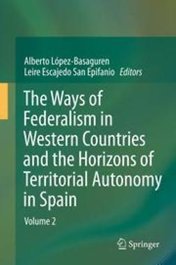Basaguren, Alberto López - - The Ways of Federalism in Western Countries and the Horizons of Territorial Autonomy in Spain, e-kirja