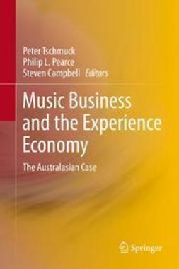 Tschmuck, Peter - Music Business and the Experience Economy, e-kirja
