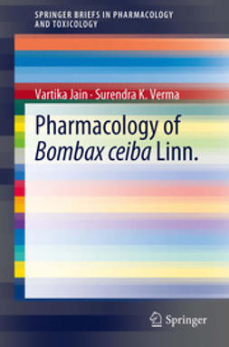 Jain, Vartika - Pharmacology of Bombax ceiba Linn., ebook