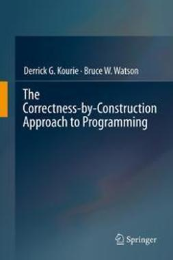 Kourie, Derrick G. - The Correctness-by-Construction Approach to Programming, ebook