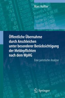 Holfter, Marc - Öffentliche Übernahme durch Anschleichen unter besonderer Berücksichtigung der Meldepflichten nach dem WpHG, ebook