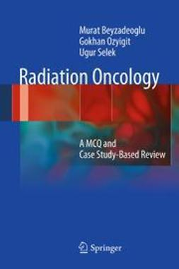 Beyzadeoglu, Murat - Radiation Oncology, e-bok