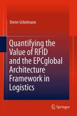 Uckelmann, Dieter - Quantifying the Value of RFID and the EPCglobal Architecture Framework in Logistics, ebook