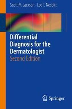 Jackson, Scott M. - Differential Diagnosis for the Dermatologist, ebook