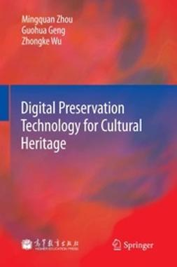 Zhou, Mingquan - Digital Preservation Technology for Cultural Heritage, ebook