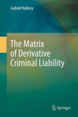 Hallevy, Gabriel - The Matrix of Derivative Criminal Liability, ebook