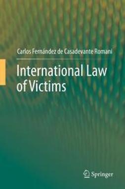 Romani, Carlos Fernández de Casadevante - International Law of Victims, e-bok