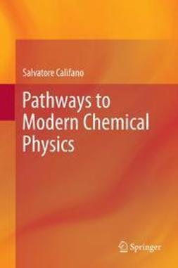 Califano, Salvatore - Pathways to Modern Chemical Physics, ebook
