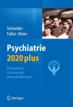 Schneider, Frank - Psychiatrie 2020 plus, e-kirja