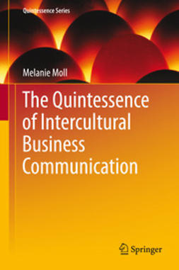 Moll, Melanie - The Quintessence of Intercultural Business Communication, ebook