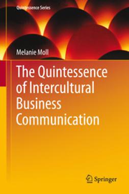 Moll, Melanie - The Quintessence of Intercultural Business Communication, e-kirja