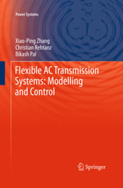 Zhang, Xiao-Ping - Flexible AC Transmission Systems: Modelling and Control, ebook