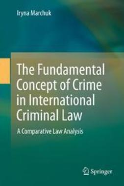 Marchuk, Iryna - The Fundamental Concept of Crime in International Criminal Law, e-kirja