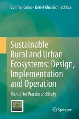 Geller, Gunther - Sustainable Rural and Urban Ecosystems: Design, Implementation and Operation, ebook