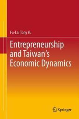 Yu, Fu-Lai Tony - Entrepreneurship and Taiwan's Economic Dynamics, ebook