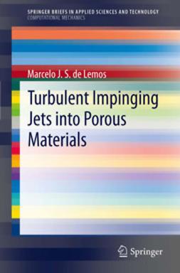 Lemos, Marcelo J.S. de - Turbulent Impinging Jets into Porous Materials, ebook