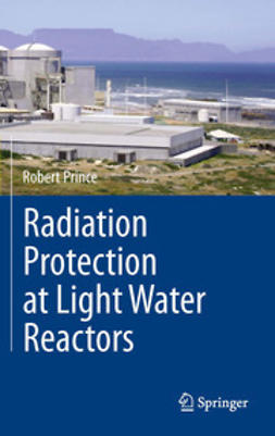 Prince, Robert - Radiation Protection at Light Water Reactors, ebook