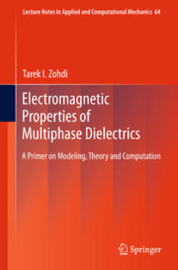 Zohdi, Tarek I. - Electromagnetic Properties of Multiphase Dielectrics, ebook
