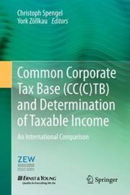 Spengel, Christoph - Common Corporate Tax Base (CC(C)TB) and Determination of Taxable Income, ebook
