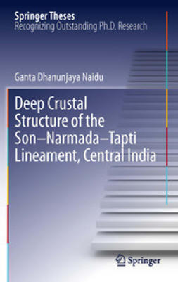 Naidu, G. Dhanunjaya - Deep Crustal Structure of the Son-Narmada-Tapti Lineament, Central India, ebook