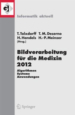 Tolxdorff, Thomas - Bildverarbeitung für die Medizin 2012, ebook