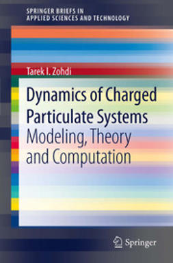 Zohdi, Tarek I. - Dynamics of Charged Particulate Systems, ebook
