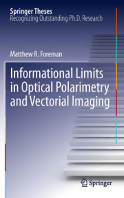 Foreman, Matthew R. - Informational Limits in Optical Polarimetry and Vectorial Imaging, ebook