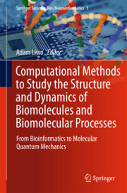 Liwo, Adam - Computational Methods to Study the Structure and Dynamics of Biomolecules and Biomolecular Processes, ebook