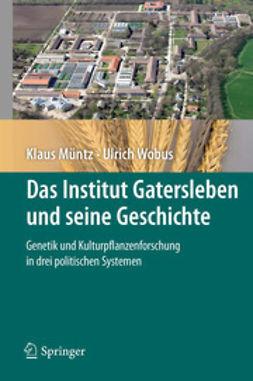 Müntz, Klaus - Das Institut Gatersleben und seine Geschichte, ebook