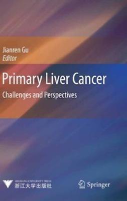 Gu, Jianren - Primary Liver Cancer, e-kirja
