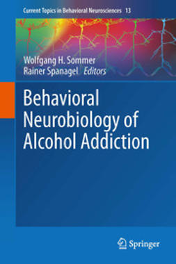 Sommer, Wolfgang H. - Behavioral Neurobiology of Alcohol Addiction, ebook
