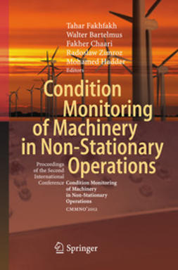 Fakhfakh, Tahar - Condition Monitoring of Machinery in Non-Stationary Operations, e-bok