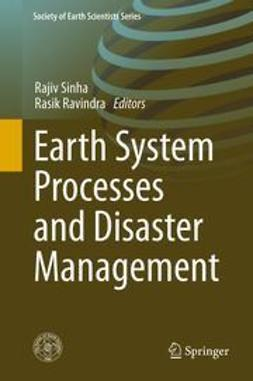 Sinha, Rajiv - Earth System Processes and Disaster Management, ebook
