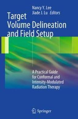 Lee, Nancy Y. - Target Volume Delineation and Field Setup, ebook
