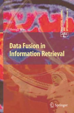 Wu, Shengli - Data Fusion in Information Retrieval, ebook