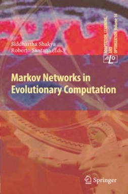 Shakya, Siddhartha - Markov Networks in Evolutionary Computation, ebook
