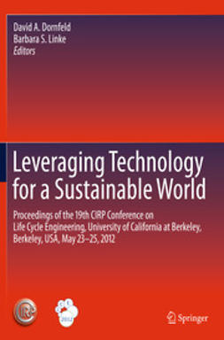 Dornfeld, David A. - Leveraging Technology for a Sustainable World, e-bok