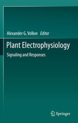 Volkov, Alexander G. - Plant Electrophysiology, ebook