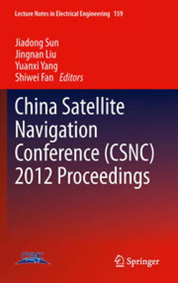 Sun, Jiadong - China Satellite Navigation Conference (CSNC) 2012 Proceedings, ebook