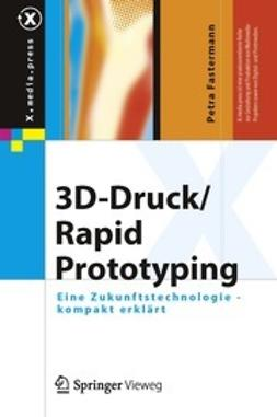 Fastermann, Petra - 3D-Druck/Rapid Prototyping, ebook