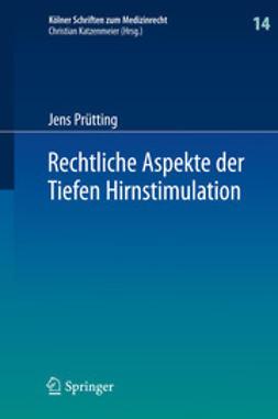 Prütting, Jens - Rechtliche Aspekte der Tiefen Hirnstimulation, ebook