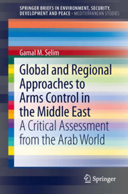 Selim, Gamal M. - Global and Regional Approaches to Arms Control in the Middle East, ebook