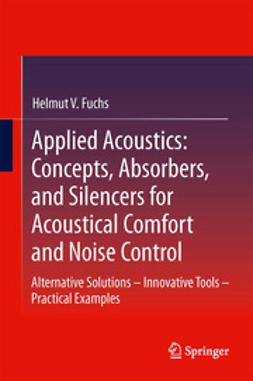 Fuchs, Helmut V. - Applied Acoustics: Concepts, Absorbers, and Silencers for Acoustical Comfort and Noise Control, e-bok
