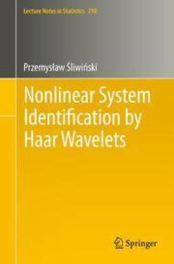 Śliwiński, Przemysław - Nonlinear System Identification by Haar Wavelets, ebook